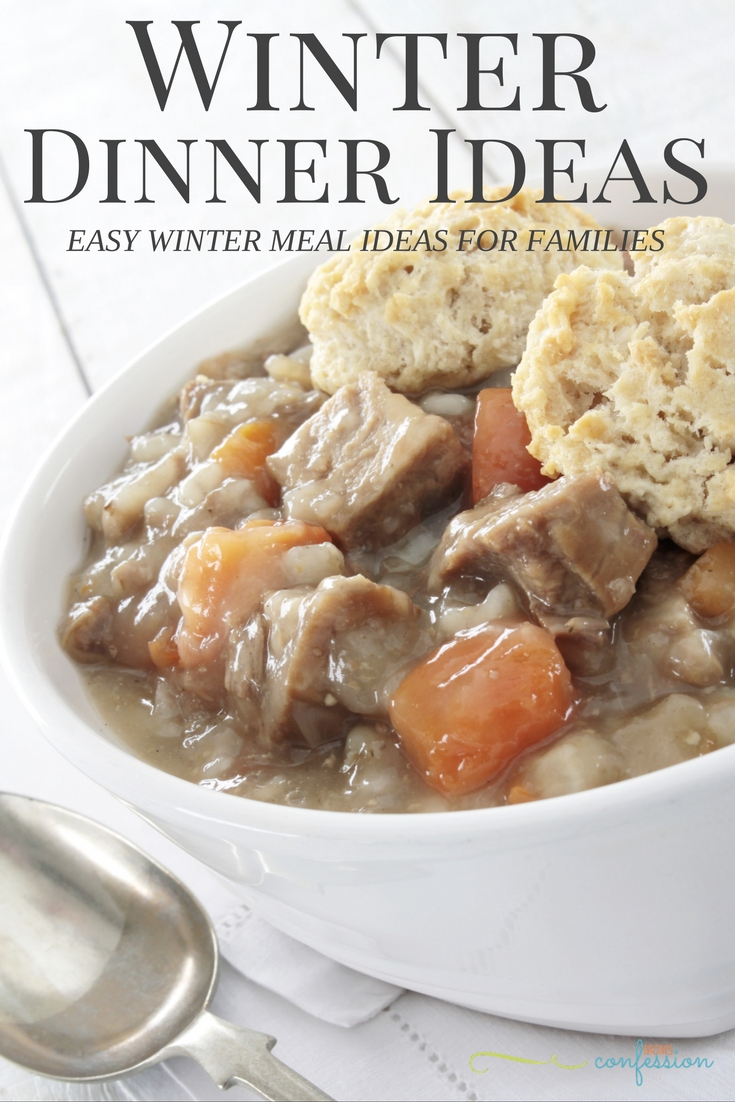 Looking for Winter Meal Ideas? Check out these simple and easy winter dinner ideas to enjoy with family around the dinner table tonight!
