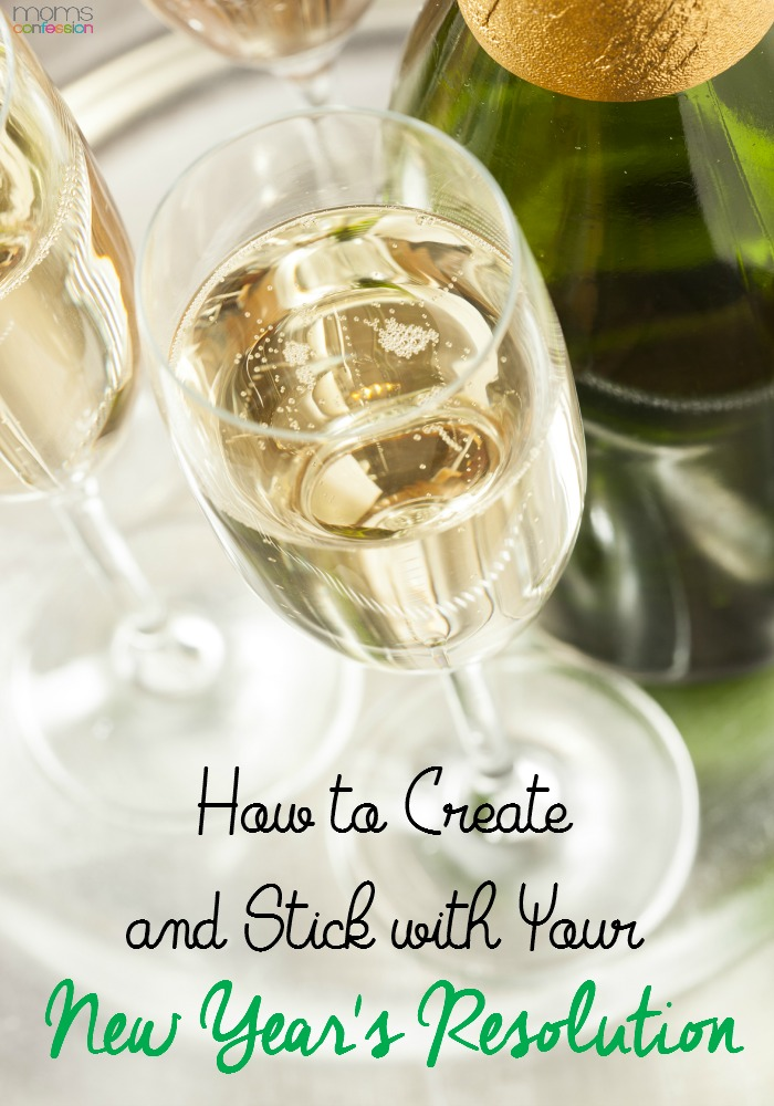How to Create and Stick With Your New Years Resolution