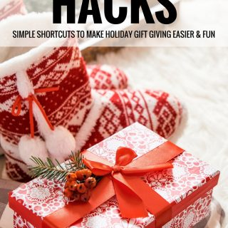 Christmas Gift Hacks - Simple shortcuts to make holiday gift giving easier and fun