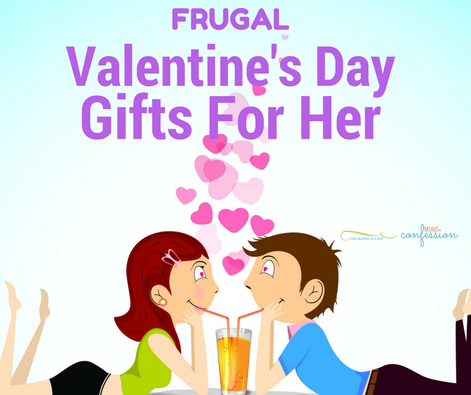 7 frugal valentine 39 s gift ideas for women for Valentine gifts for ladies