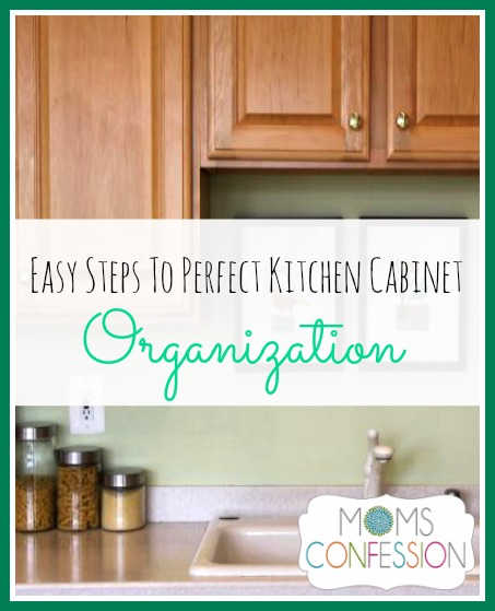 Easy kitchen cabinet organization moms confession for Perfect kitchen organization