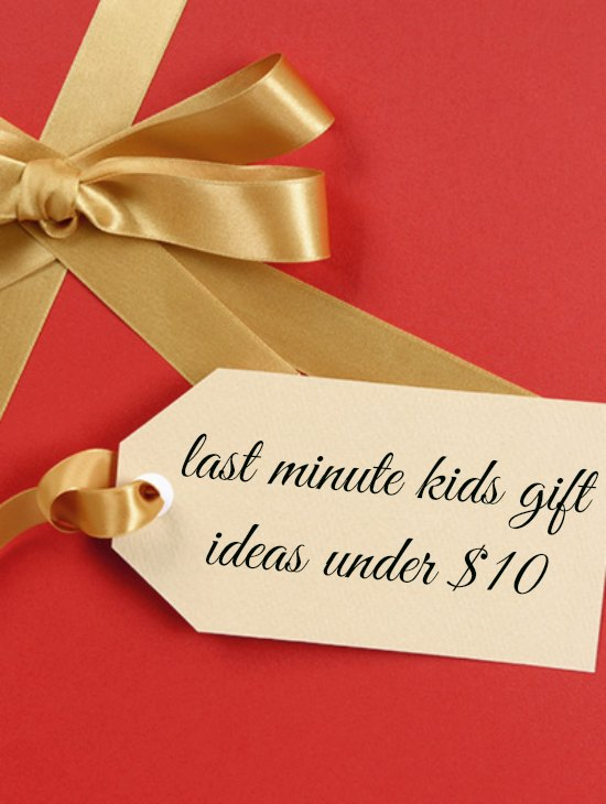 Last Minutes Kids Gift Ideas Under $10