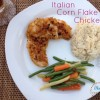 Easy Italian Corn Flake Chicken Dinner Recipe & Veggies
