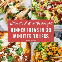 The Ultimate List of Weeknight Dinner Ideas Ready in 30 Minutes or Less