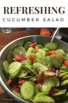 The long hot days of summer are upon us and light dishes are on the menu. A refreshing cucumber salad is the best summer salad side dish for a light meal.