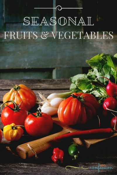 Complete List of Seasonal Fruits and Vegetables + Free Printable