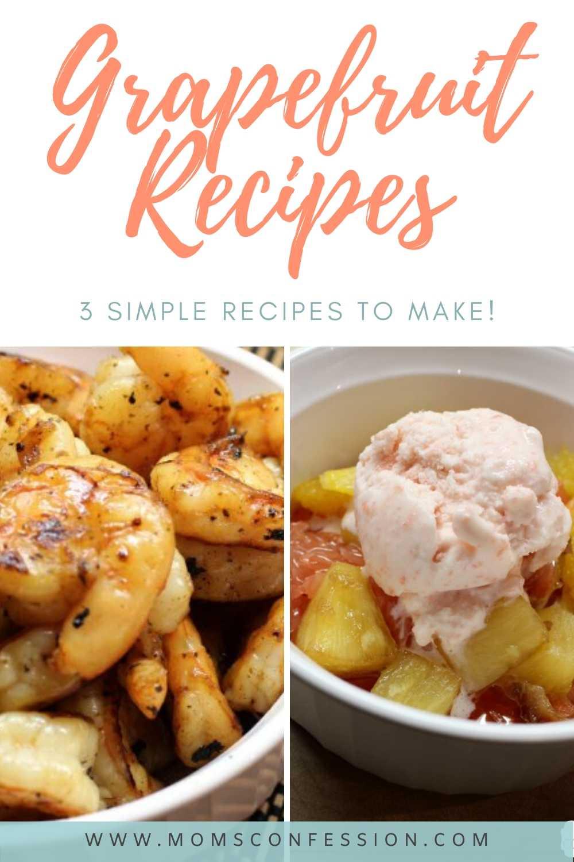 3 Simple Grapefruit Recipes to Make!