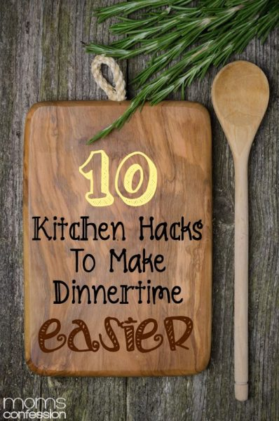 10 Easy Kitchen Hacks to make dinnertime easier