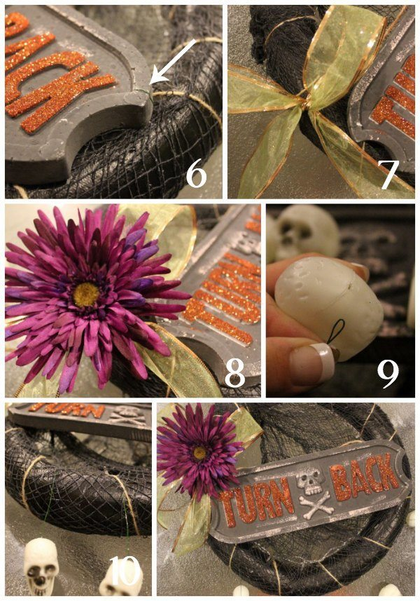 Last 5 steps to the perfect no-glue Halloween Wreath /></noscript></p><p>6. Cut a piece of the gardening wire to approximately 4 inches in length. Feed the wire through the foam sign and press through into the wreath form. After doing so, fold over the excess wire on the front side to clasp the sign in place. (see arrow in image)</p><p>7. Cut a piece of ribbon from the roll (about 1/3 of it or so). Tie a basic shoelace knot around the wreath and fluff the ends a bit to make it pretty.</p><p>8. Attach the clip on the flower to the ribbon bow and fluff the ribbon pieces again.</p><p>9. Cut 5 more pieces of gardening wire to approximately 4 inches in length again. Fold the end over (see #9 image above) and feed it through the holes on the plastic skulls. After the wire is inserted, pull up and to the side to straighten the wire inside (creating an L-shape) to hold it in place.</p><p>10. Fold the other end of the gardening wire over and poke it into the wreath.</p><ul><li><strong>Total cost:</strong> $15.30 + tax</li><li><strong>Total time to recreate this Halloween Wreath:</strong> Approximately 30 minutes</li></ul><p style=