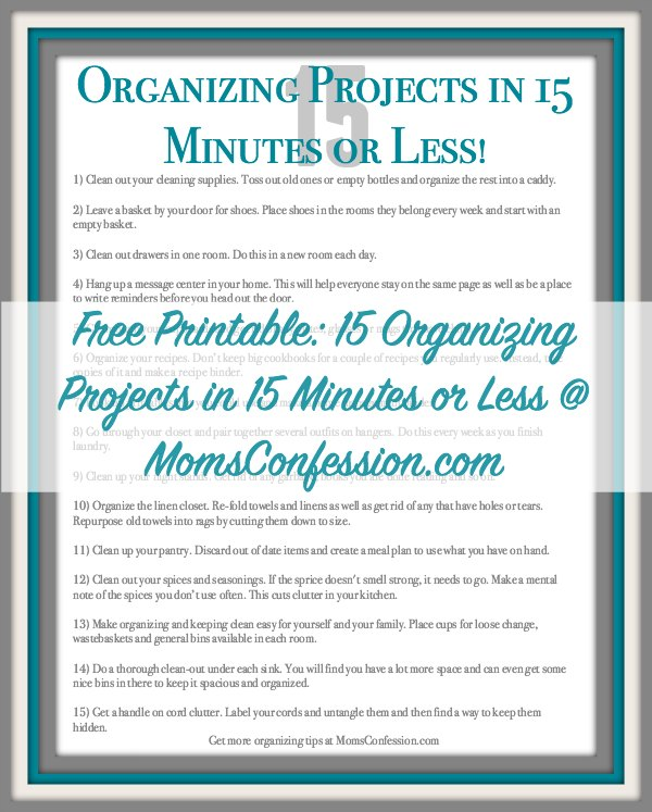 Free Printable: 15 Organizing Projects in 15 Minutes or Less! | Moms Confession