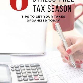 6 Tax Preparation Tips for a Stress Free Tax Season