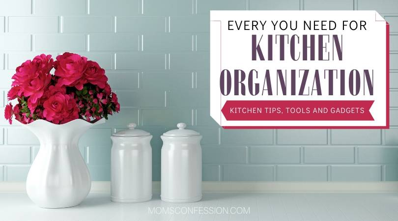 Must Have Kitchen Tips, Tools and Gadget to Organize Your Kitchen