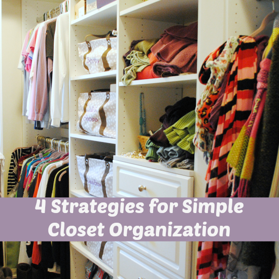 4 Strategies for Simple Closet Organization
