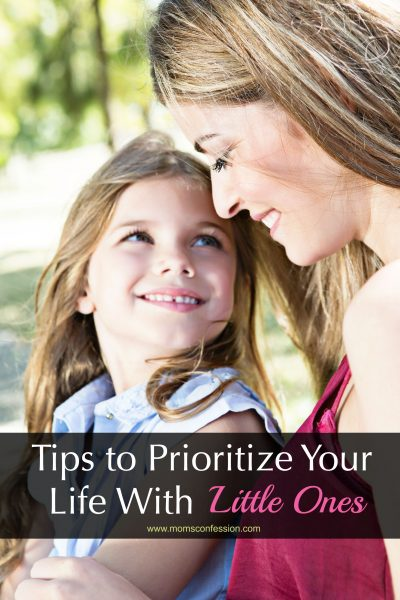 Tips to Prioritize Your Life With Little Ones