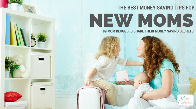 89 mom bloggers share their money saving tips for new moms to learn ways to save money on their new bundle of joy!