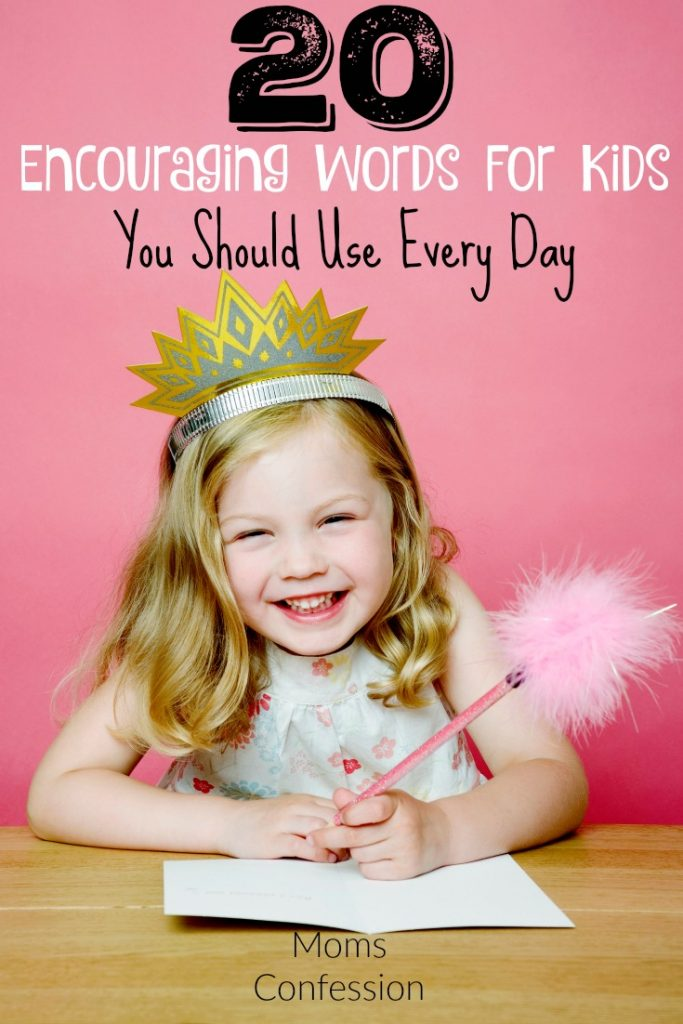 Encouraging Words For Kids are vital to their emotional health! Check out our Top 20 Encouraging Words For Kids tto use every day to build them up!