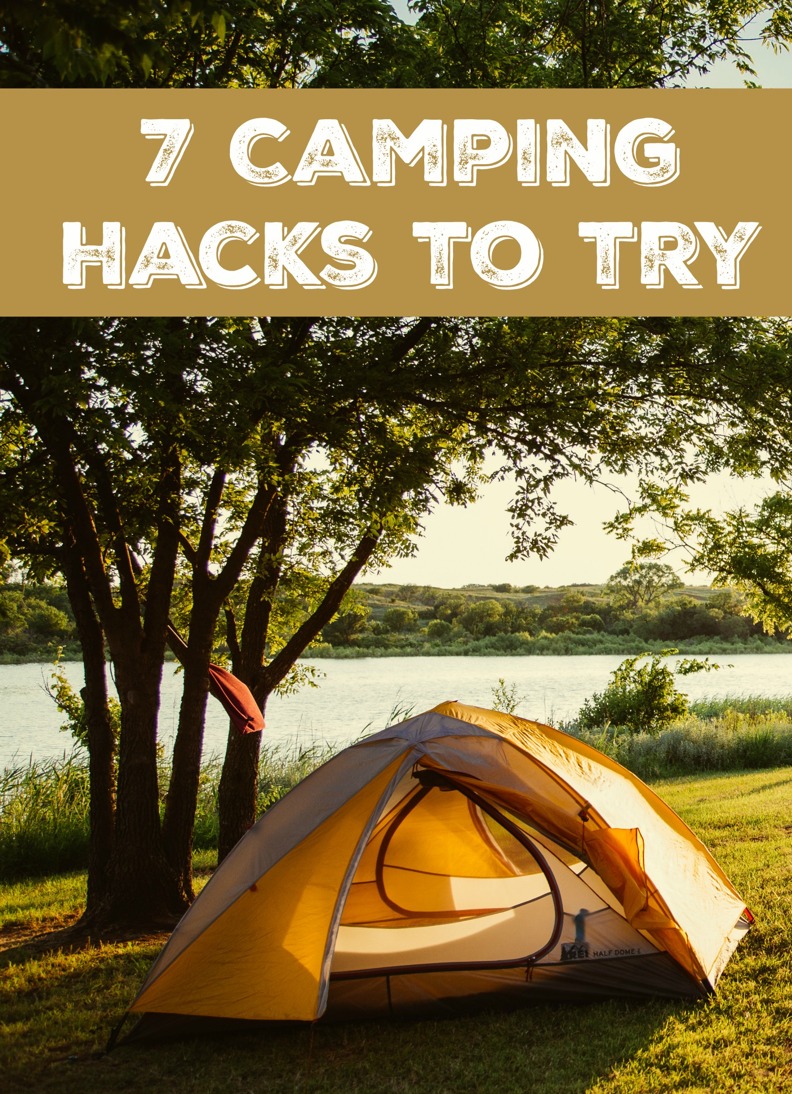 Dont Miss Our Top 7 Camping Hacks To Try This Summer Great Tips