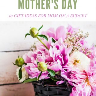 Budget Friendly Mother's Day Gift Ideas That Moms Will LOVE!