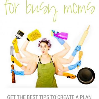 The Best Organizing Tips for Busy Moms to Get More Done in the Day