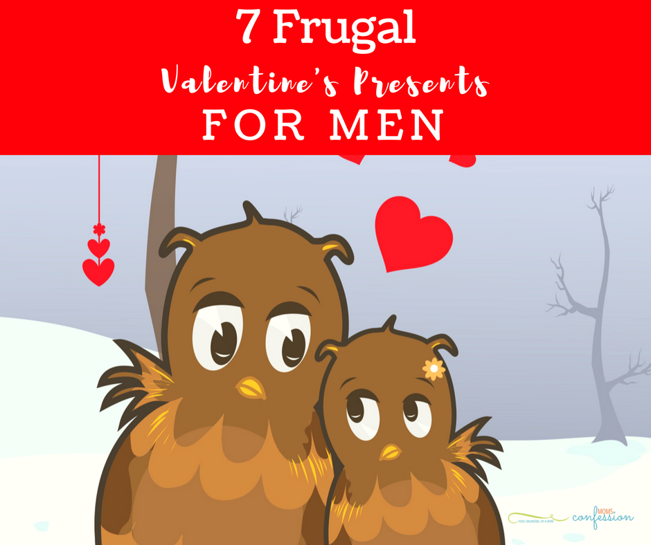 Valentines Presents Ideas For Men don't have to break the bank! Check out these 7 Frugal Ideas for Valentines Presents that Men Will Love!