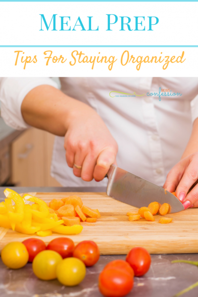 6 Meal Prep Tips For Staying Organized
