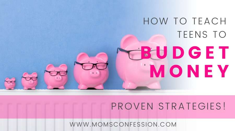 How to Teach Teens to Budget Money