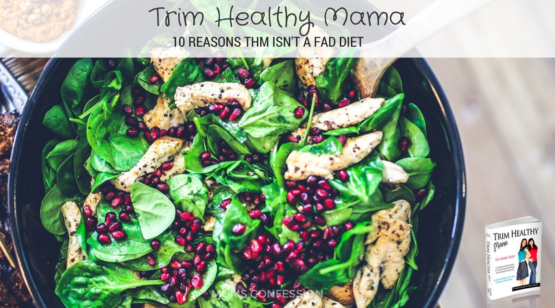 Trim Healthy Mama is NOT A Fad Diet! Don't miss my 10 Reasons why THM is not a Fad Diet to help understand more about this lifestyle weight loss change!