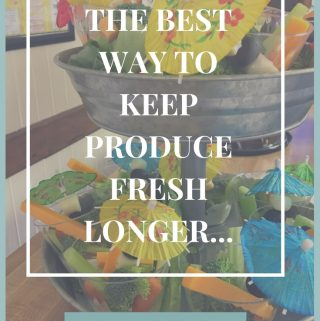 The Best Way To Keep Produce Fresh - 10 Simple Tips That Will Save You Money
