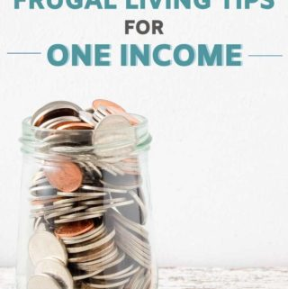21 Frugal Living Tips For One Income