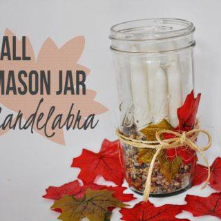 Mason Jar Craft: Fall Candelabra