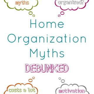 Home Organization Myths Debunked