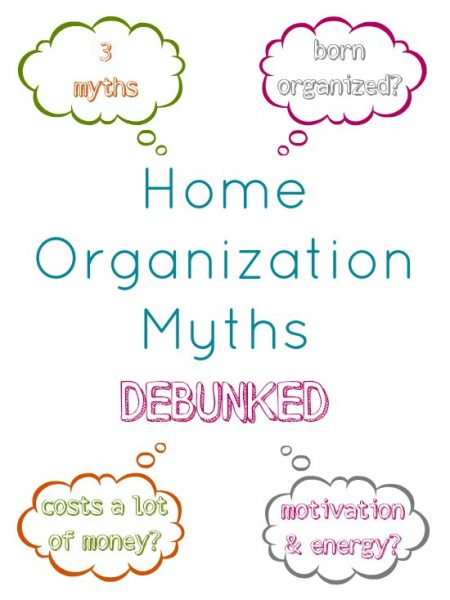 Home Organization Myths Debunked